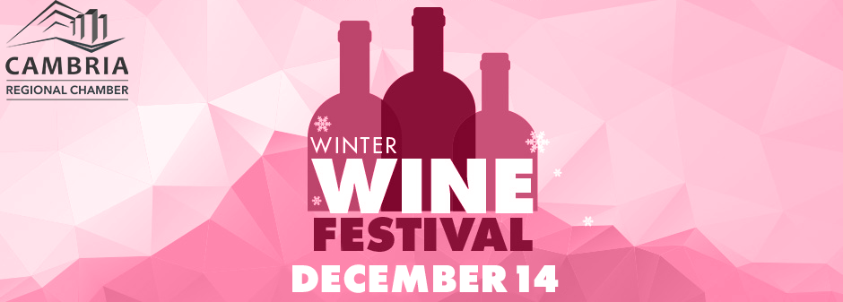 Cambria Regional Chamber Winter Wine Fest December 14